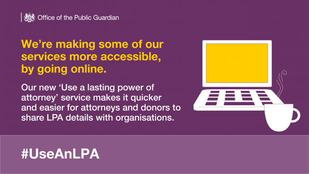 Office of the Public Guardian – We've launched the new 'Use a lasting power of attorney' service
