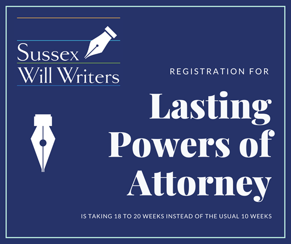 Delays to Lasting Powers of Attorney Registrations