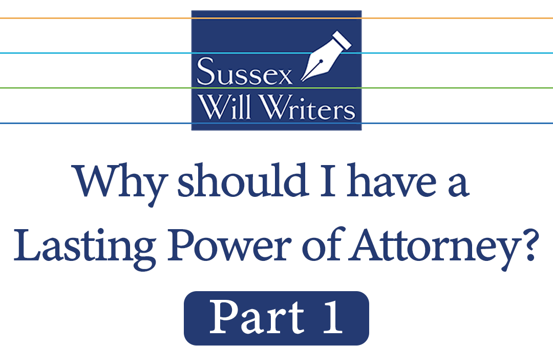 Why Should I have a Lasting Power of Attorney?